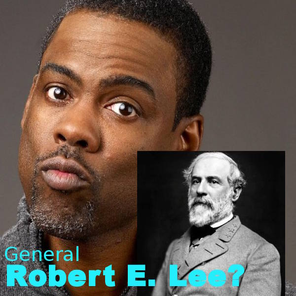 Chris Rock is General Robert E. Lee?